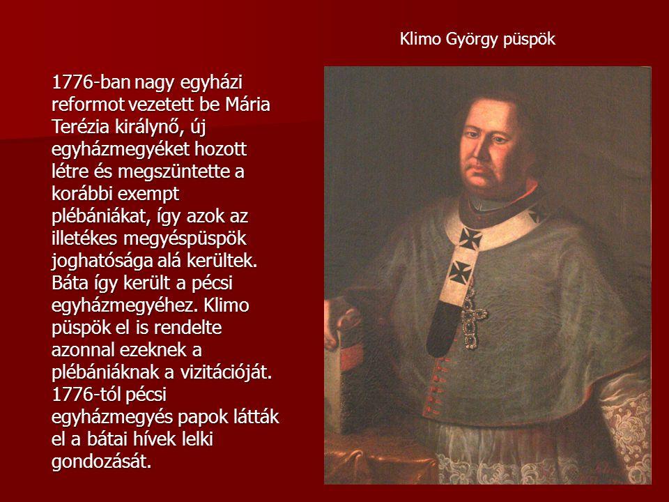Klimo György püspök 1776-ban nagy egyházi reformot vezetett be Mária Terézia királynő, új egyházmegyéket hozott létre és megszüntette a korábbi exempt