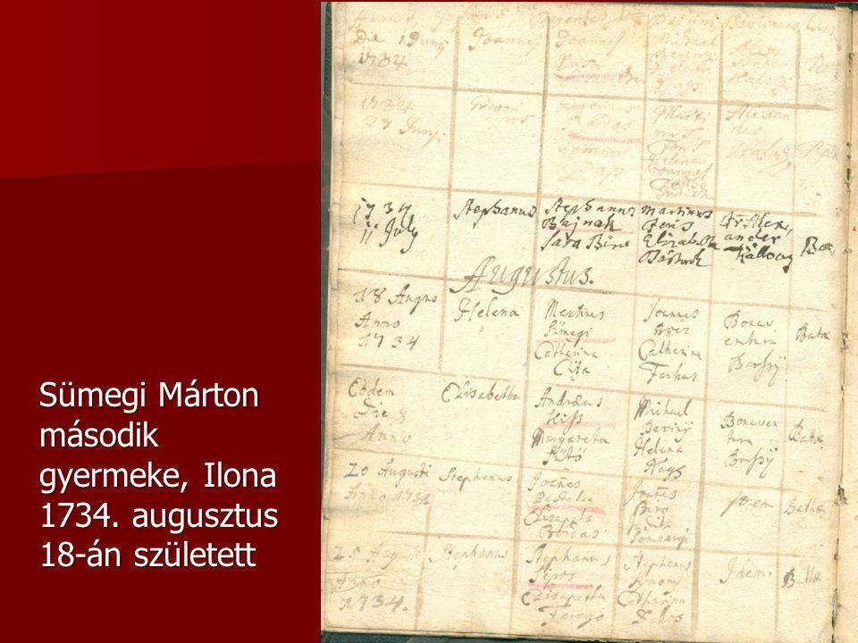 Sümegi Márton második gyermeke, Ilona 1734. augusztus 18-án született
