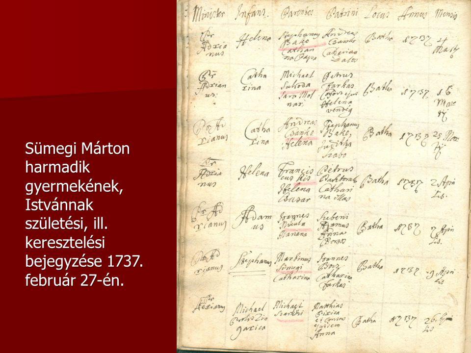 Sümegi Márton harmadik gyermekének, Istvánnak születési, ill. keresztelési bejegyzése 1737. február 27-én.