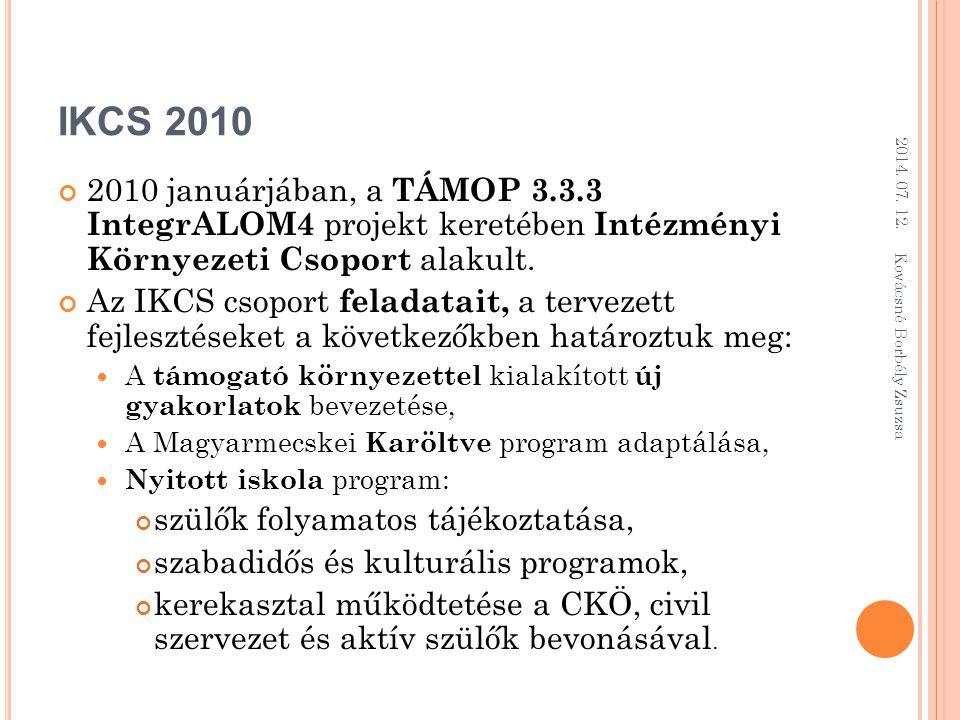 IKCS 2010 2010 januárjában, a TÁMOP 3.3.3 IntegrALOM4 projekt keretében Intézményi Környezeti Csoport alakult.