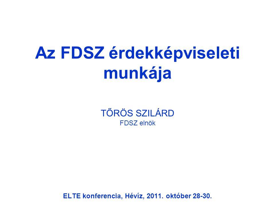 """2 Rövid bemutatkozás """"Ötletelés felsőfokon – avagy az új Ftv Feladatok és (új) módszerek a szakszervezeti munkában Az FDSZ érdekképviseleti munkája, ELTE konferencia, Hévíz, 2011."""