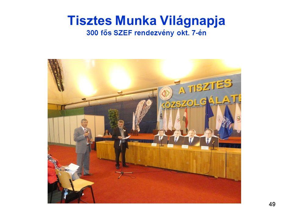 49 Tisztes Munka Világnapja 300 fős SZEF rendezvény okt. 7-én