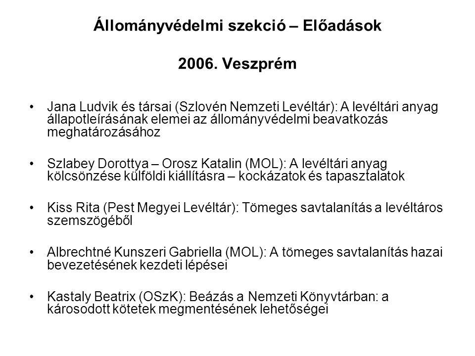 Állományvédelmi szekció – Előadások 2006. Veszprém Jana Ludvik és társai (Szlovén Nemzeti Levéltár): A levéltári anyag állapotleírásának elemei az áll