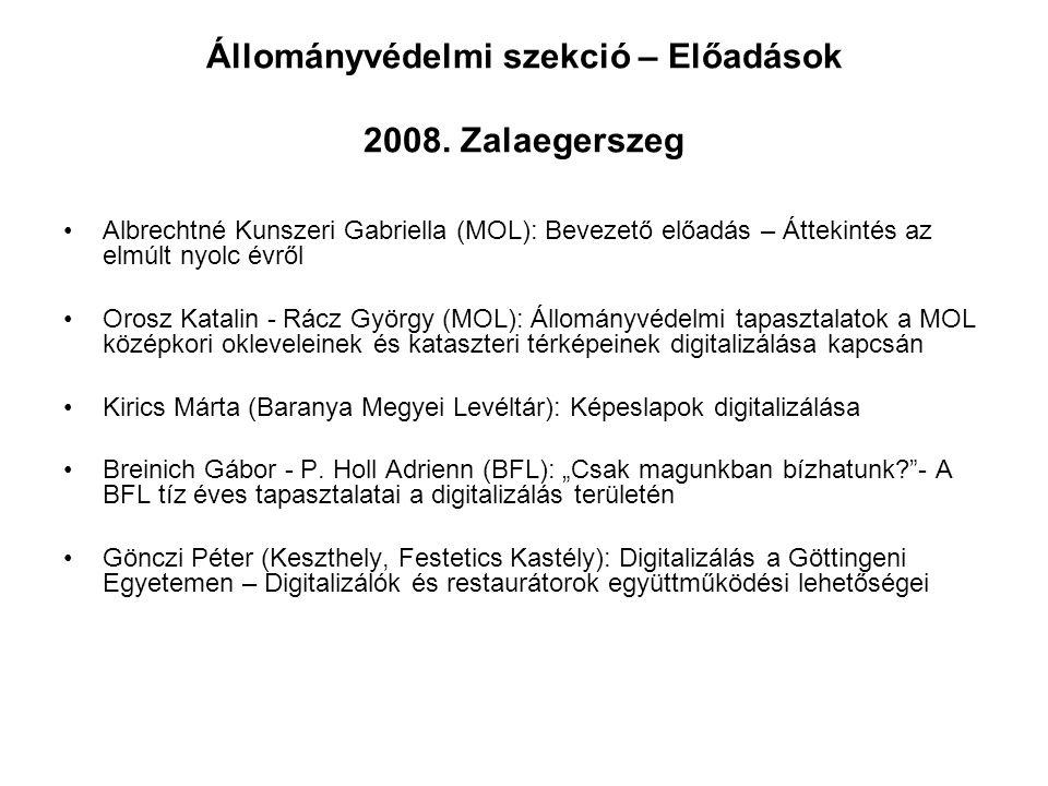 Állományvédelmi szekció – Előadások 2008. Zalaegerszeg Albrechtné Kunszeri Gabriella (MOL): Bevezető előadás – Áttekintés az elmúlt nyolc évről Orosz
