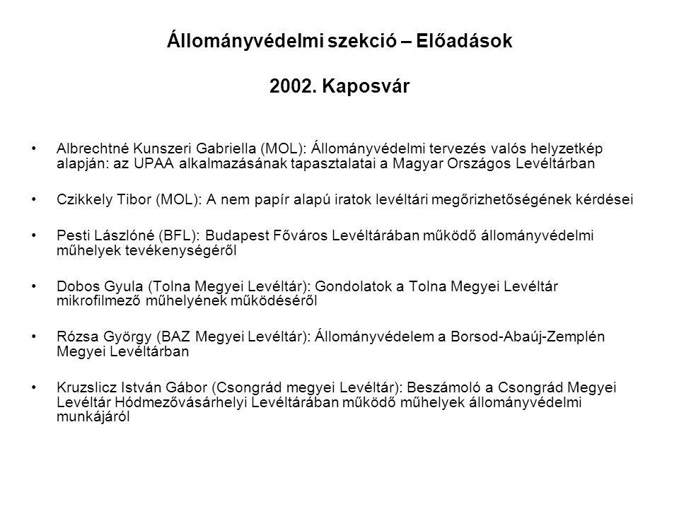 Állományvédelmi szekció – Előadások 2002. Kaposvár Albrechtné Kunszeri Gabriella (MOL): Állományvédelmi tervezés valós helyzetkép alapján: az UPAA alk