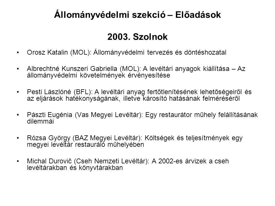 Állományvédelmi szekció – Előadások 2003. Szolnok Orosz Katalin (MOL): Állományvédelmi tervezés és döntéshozatal Albrechtné Kunszeri Gabriella (MOL):