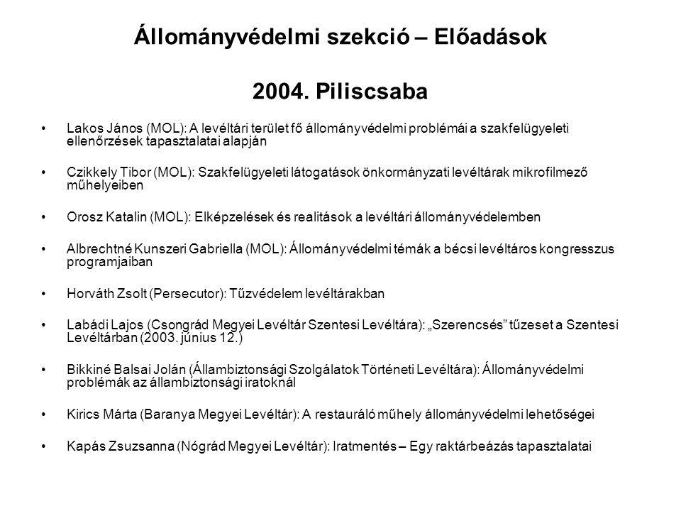 Állományvédelmi szekció – Előadások 2004. Piliscsaba Lakos János (MOL): A levéltári terület fő állományvédelmi problémái a szakfelügyeleti ellenőrzése