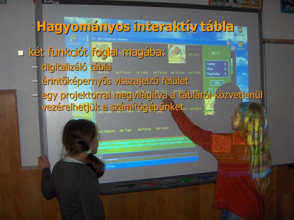 16 Hagyományos interaktív tábla két funkciót foglal magába: két funkciót foglal magába: –digitalizáló tábla –érintőképernyős visszajelző felület –egy