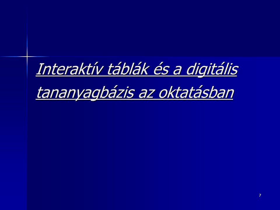 7 Interaktív táblák és a digitális tananyagbázis az oktatásban