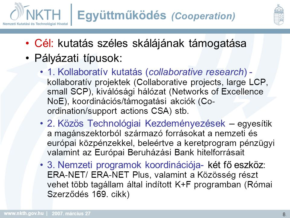 www.nkth.gov.hu | 9.2007. március 27 Az FP 7 FAFB Munkaprogram szerkezete 2.