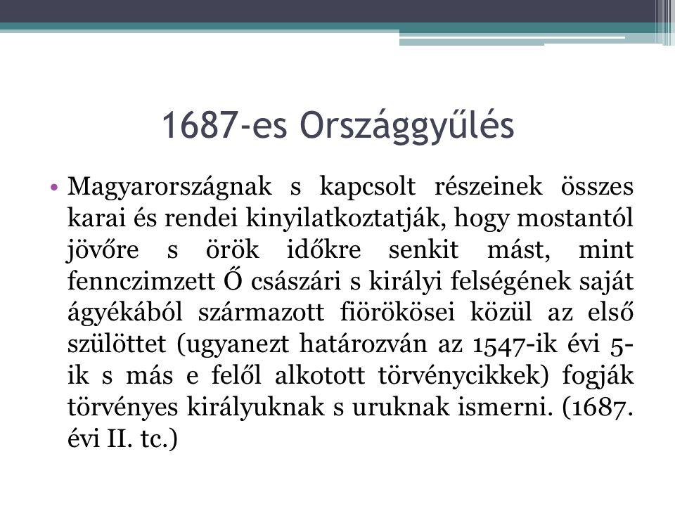 1687-es Országgyűlés Magyarországnak s kapcsolt részeinek összes karai és rendei kinyilatkoztatják, hogy mostantól jövőre s örök időkre senkit mást, m