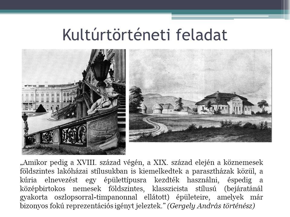 """Kultúrtörténeti feladat """"Amikor pedig a XVIII. század végén, a XIX. század elején a köznemesek földszintes lakóházai stílusukban is kiemelkedtek a par"""
