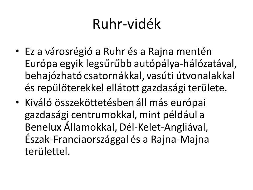 Ruhr-vidék Ez a városrégió a Ruhr és a Rajna mentén Európa egyik legsűrűbb autópálya-hálózatával, behajózható csatornákkal, vasúti útvonalakkal és rep