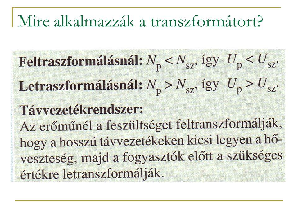 Mire alkalmazzák a transzformátort?