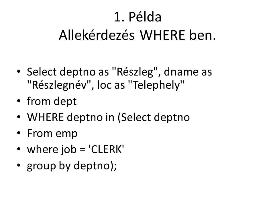 1.Példa Allekérdezés WHERE ben.