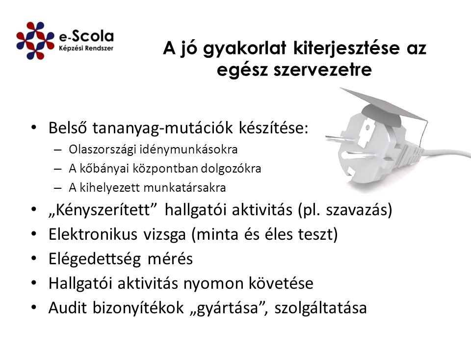 Eredmények – tanulságok (1/3) Élőmunka megtakarítás: A szakterületi vezetők (pl.
