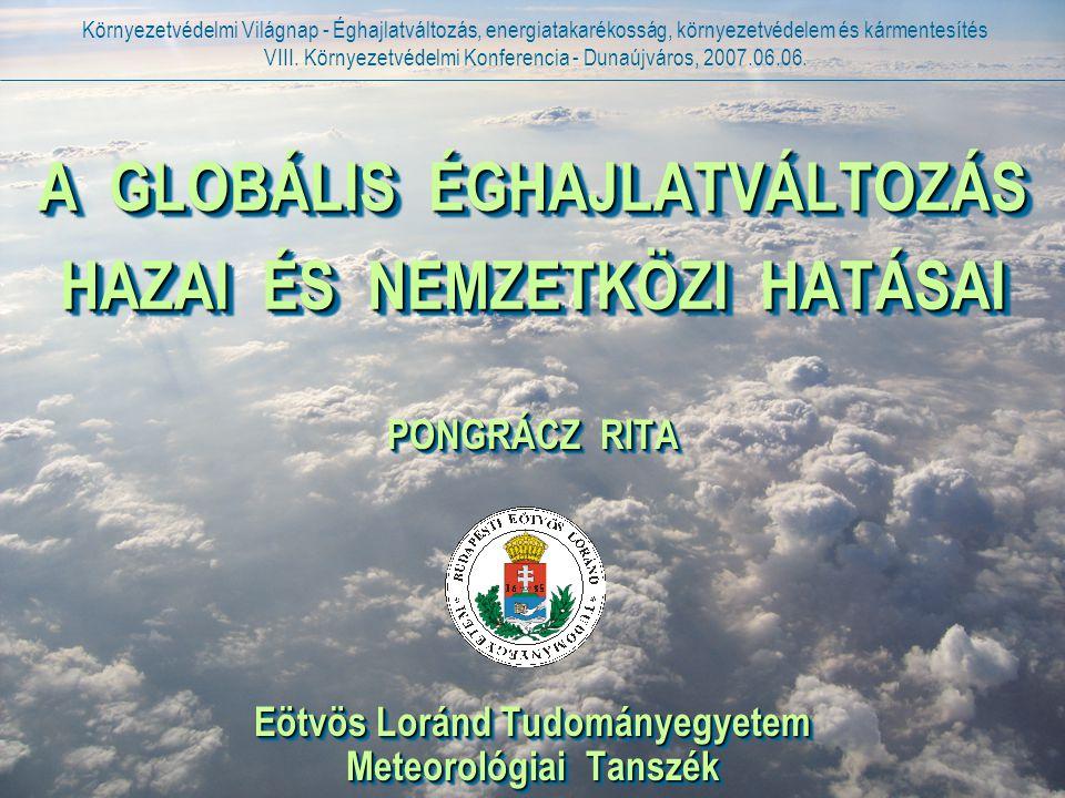Pongrácz Rita - 2007.06.06. Forrás: IPCC, 2001 A NÉGY GLOBÁLIS SZCENÁRIÓCSALÁD FŐBB JELLEMZŐI