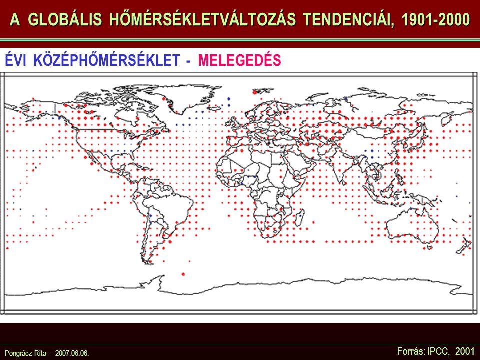 Pongrácz Rita - 2007.06.06. Forrás: IPCC, 2001 A GLOBÁLIS HŐMÉRSÉKLETVÁLTOZÁS TENDENCIÁI, 1901-2000 ÉVI KÖZÉPHŐMÉRSÉKLET - MELEGEDÉS