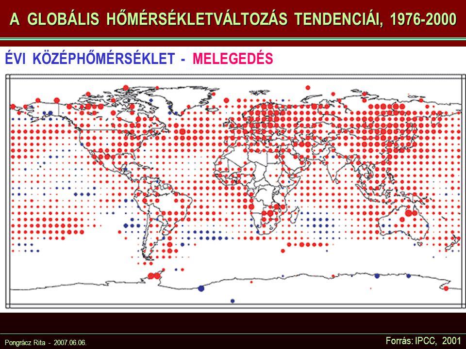 Pongrácz Rita - 2007.06.06. Forrás: IPCC, 2001 A GLOBÁLIS HŐMÉRSÉKLETVÁLTOZÁS TENDENCIÁI, 1976-2000 ÉVI KÖZÉPHŐMÉRSÉKLET - MELEGEDÉS