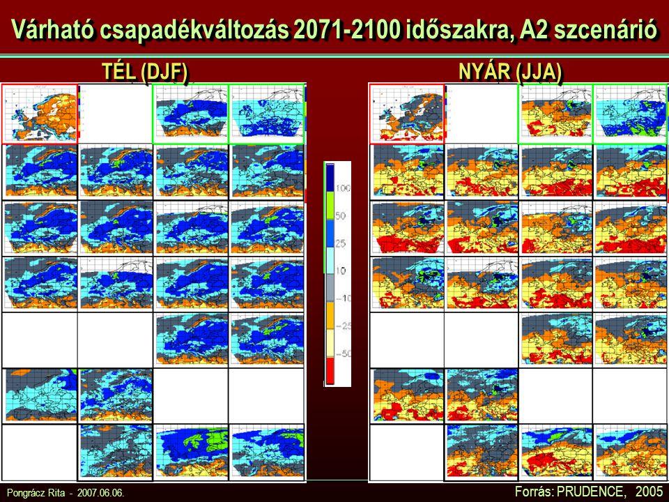 Pongrácz Rita - 2007.06.06. Várható csapadékváltozás 2071-2100 időszakra, A2 szcenárió NYÁR (JJA) TÉL (DJF) Forrás: PRUDENCE, 2005