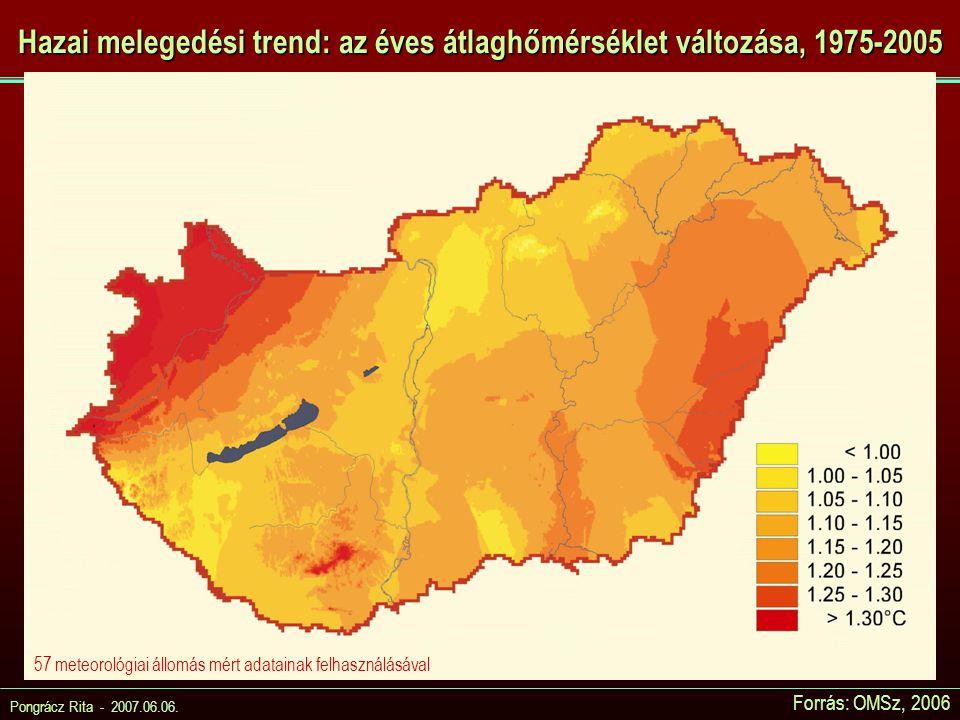 Pongrácz Rita - 2007.06.06. Hazai melegedési trend: az éves átlaghőmérséklet változása, 1975-2005 Forrás: OMSz, 2006 57 meteorológiai állomás mért ada