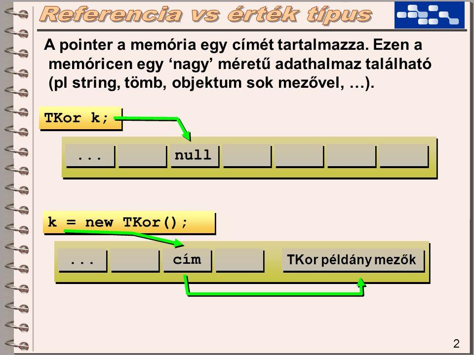 3 Két pointer alapú változó közötti értékadás során csak a memóriacím másolódik át.