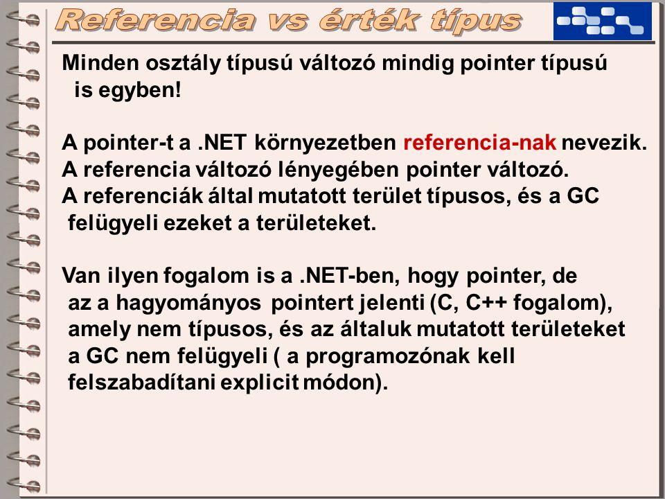 Minden osztály típusú változó mindig pointer típusú is egyben.