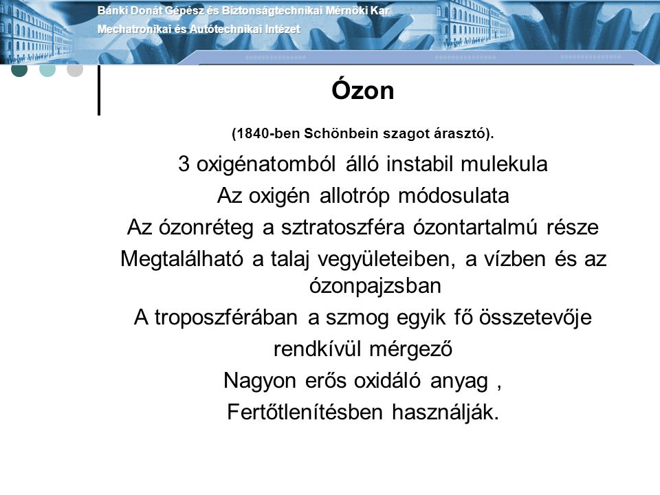 Ózon (1840-ben Schönbein szagot árasztó).