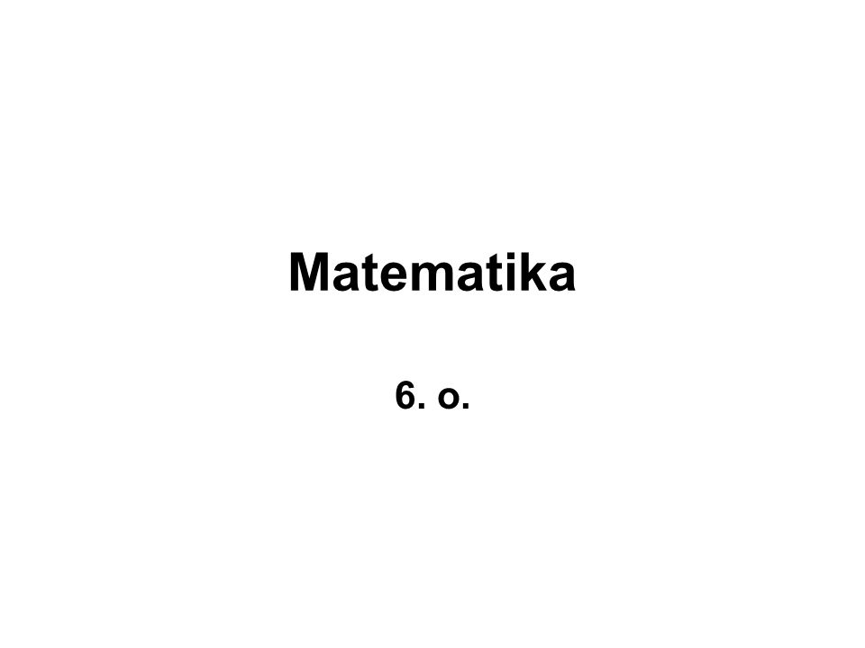 Matematika 6. o.