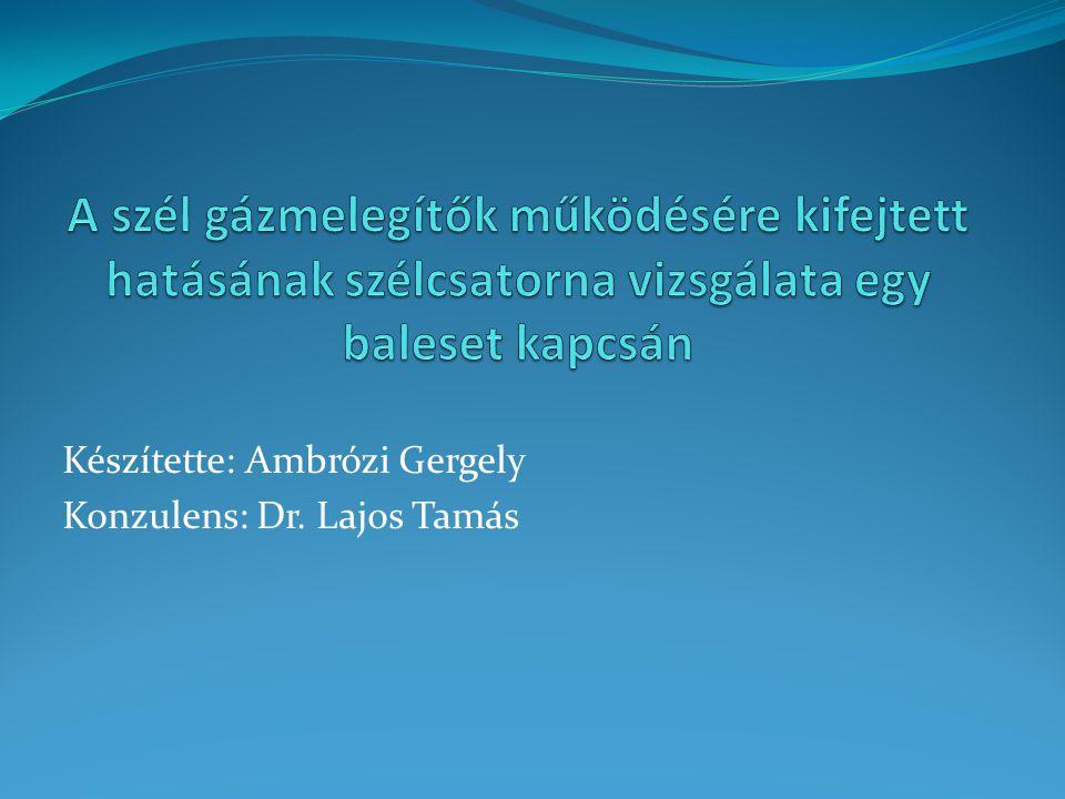 Készítette: Ambrózi Gergely Konzulens: Dr. Lajos Tamás