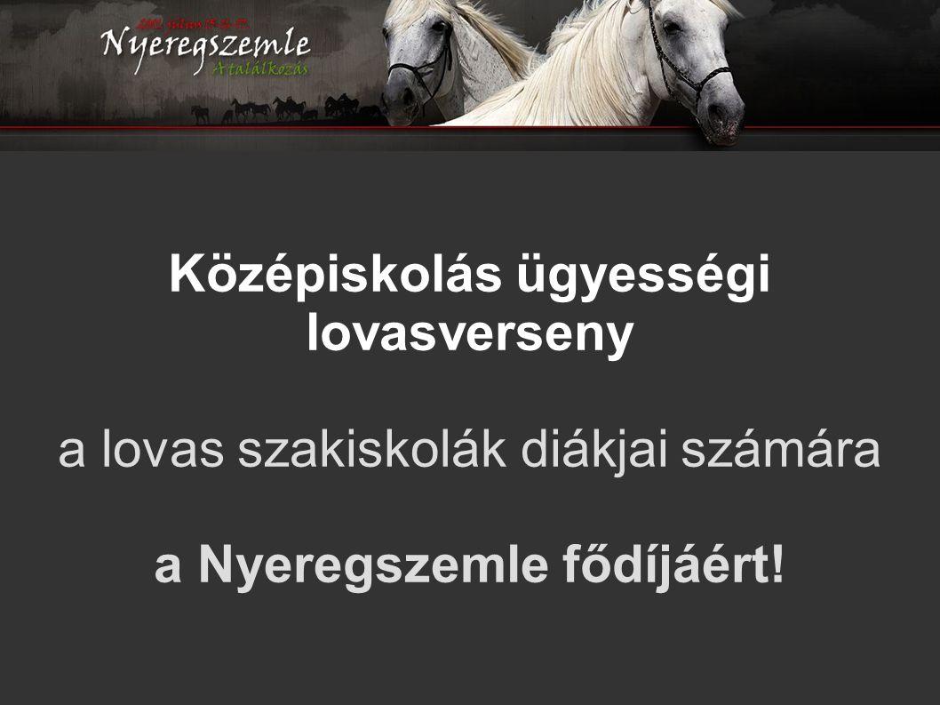 Középiskolás ügyességi lovasverseny a lovas szakiskolák diákjai számára a Nyeregszemle fődíjáért!