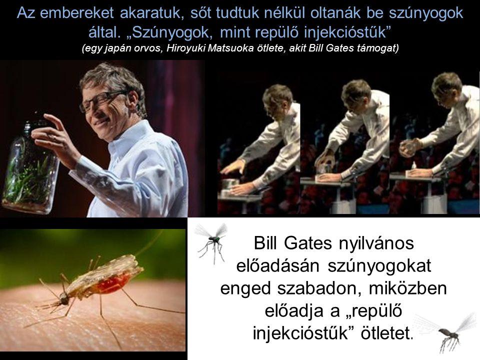 Az embereket akaratuk, sőt tudtuk nélkül oltanák be szúnyogok által.