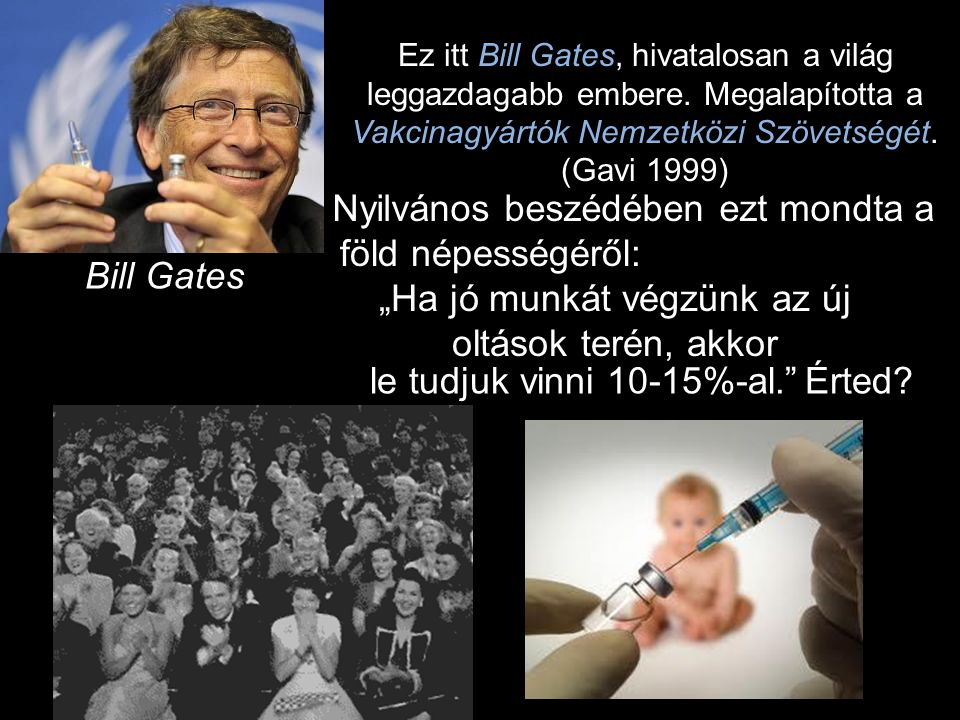 Bill Gates Ez itt Bill Gates, hivatalosan a világ leggazdagabb embere.