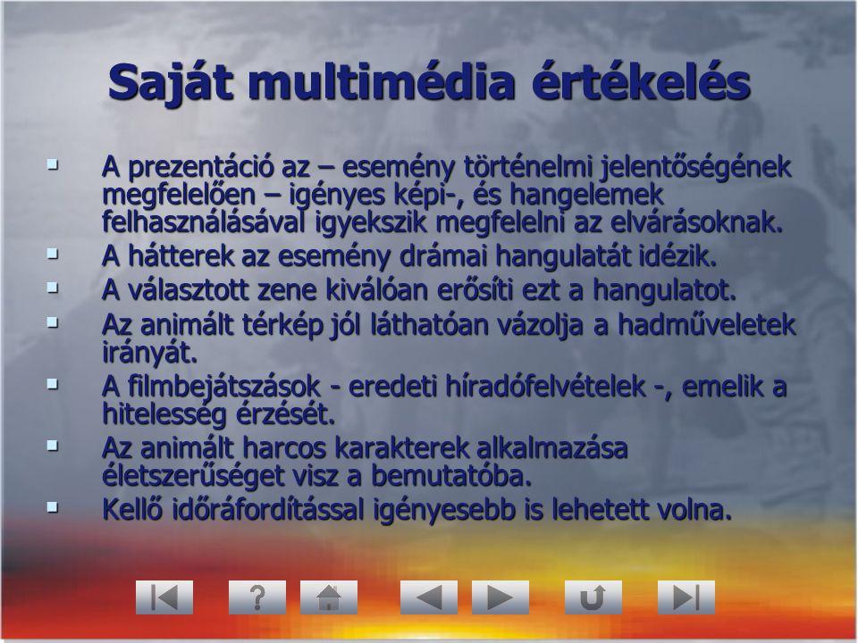 Saját multimédia értékelés  A prezentáció az – esemény történelmi jelentőségének megfelelően – igényes képi-, és hangelemek felhasználásával igyekszi