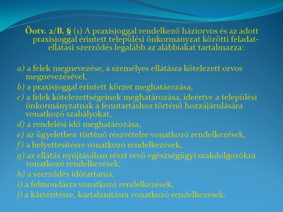 Öotv. 2/B. § (1) A praxisjoggal rendelkező háziorvos és az adott praxisjoggal érintett települési önkormányzat közötti feladat- ellátási szerződés leg