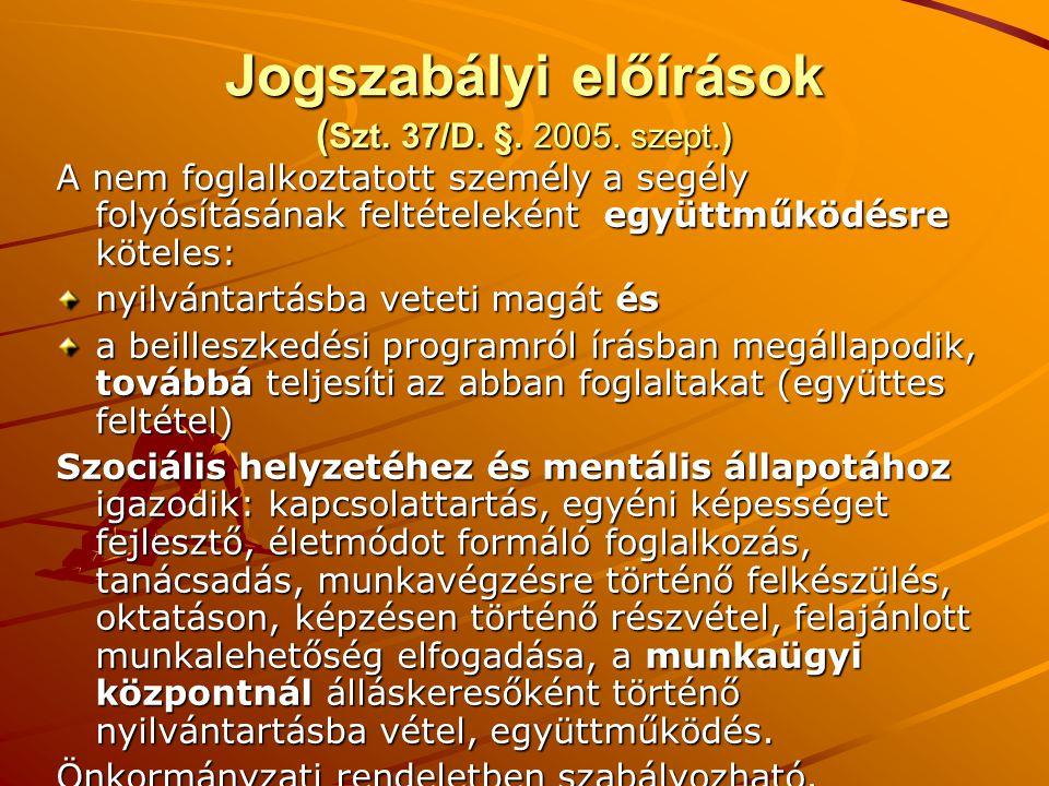 Jogszabályi előírások ( Szt.37/D. §. 2005.