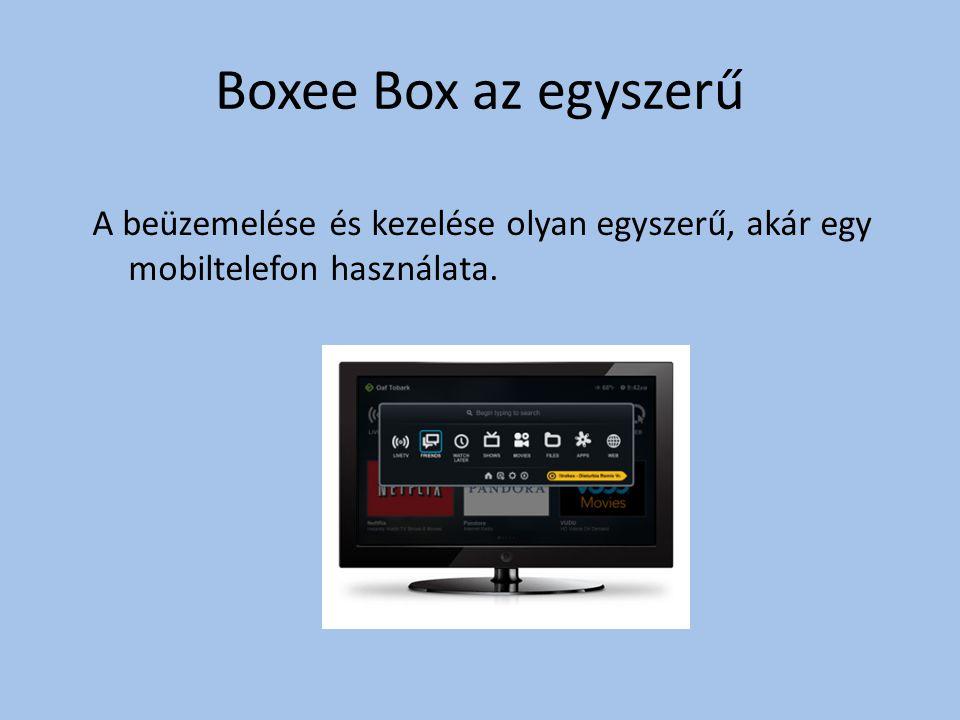 Boxee Box az egyszerű A beüzemelése és kezelése olyan egyszerű, akár egy mobiltelefon használata.