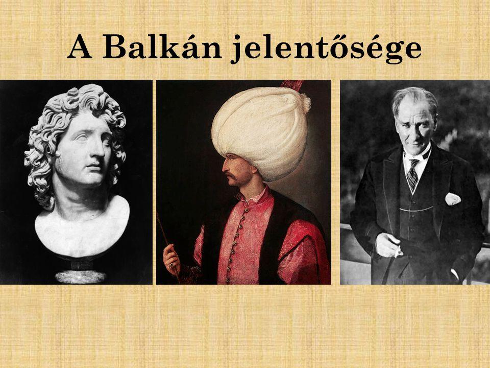 A Balkán jelentősége