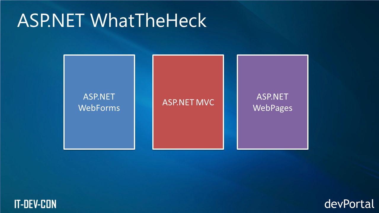 IT-DEV-CON ASP.NET WhatTheHeck