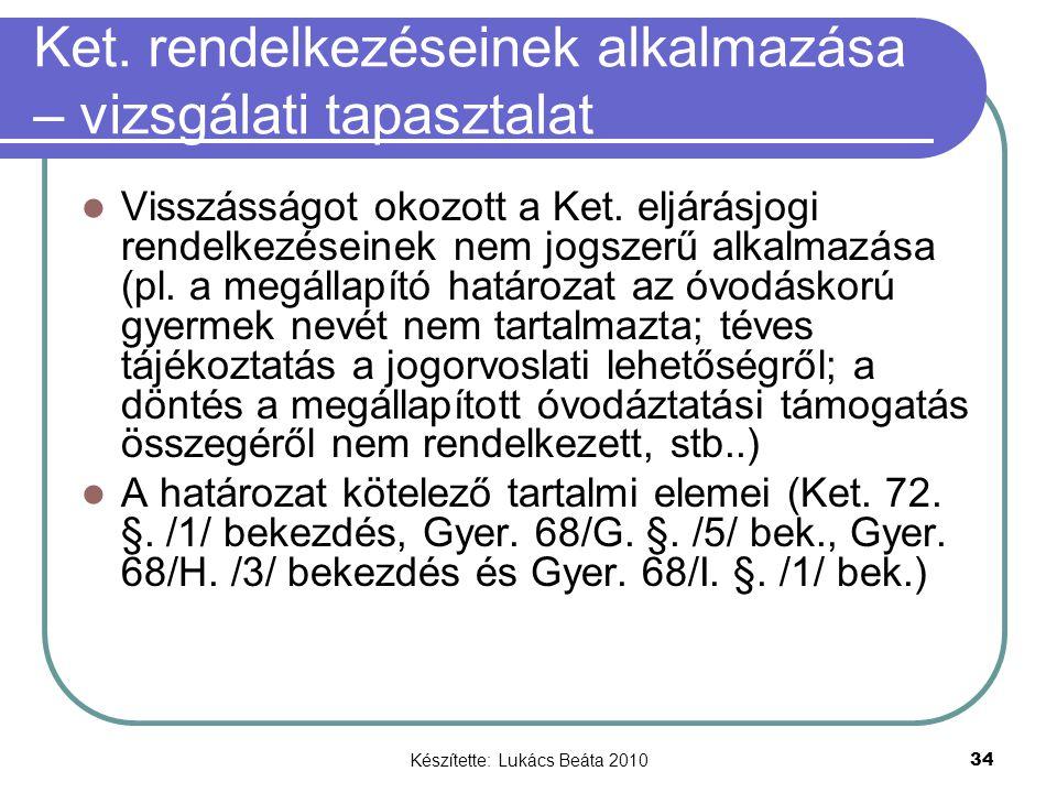 Készítette: Lukács Beáta 2010 34 Ket. rendelkezéseinek alkalmazása – vizsgálati tapasztalat Visszásságot okozott a Ket. eljárásjogi rendelkezéseinek n