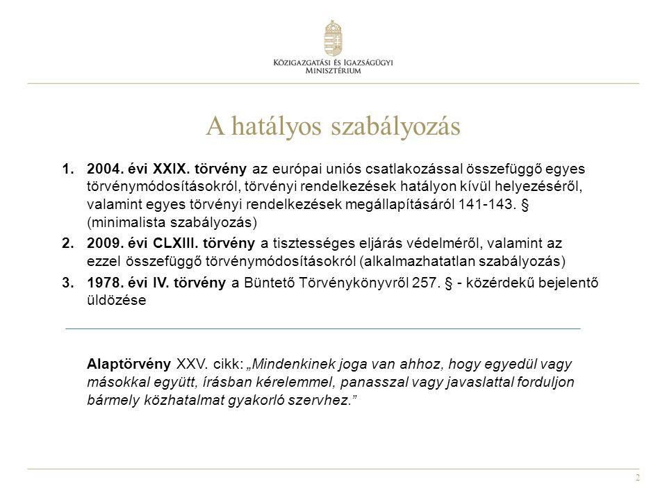 2 A hatályos szabályozás 1.2004. évi XXIX. törvény az európai uniós csatlakozással összefüggő egyes törvénymódosításokról, törvényi rendelkezések hatá