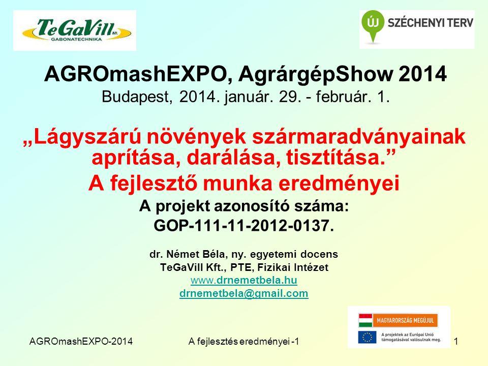 AGROmashEXPO-2014A fejlesztés eredményei -11 AGROmashEXPO, AgrárgépShow 2014 Budapest, 2014.