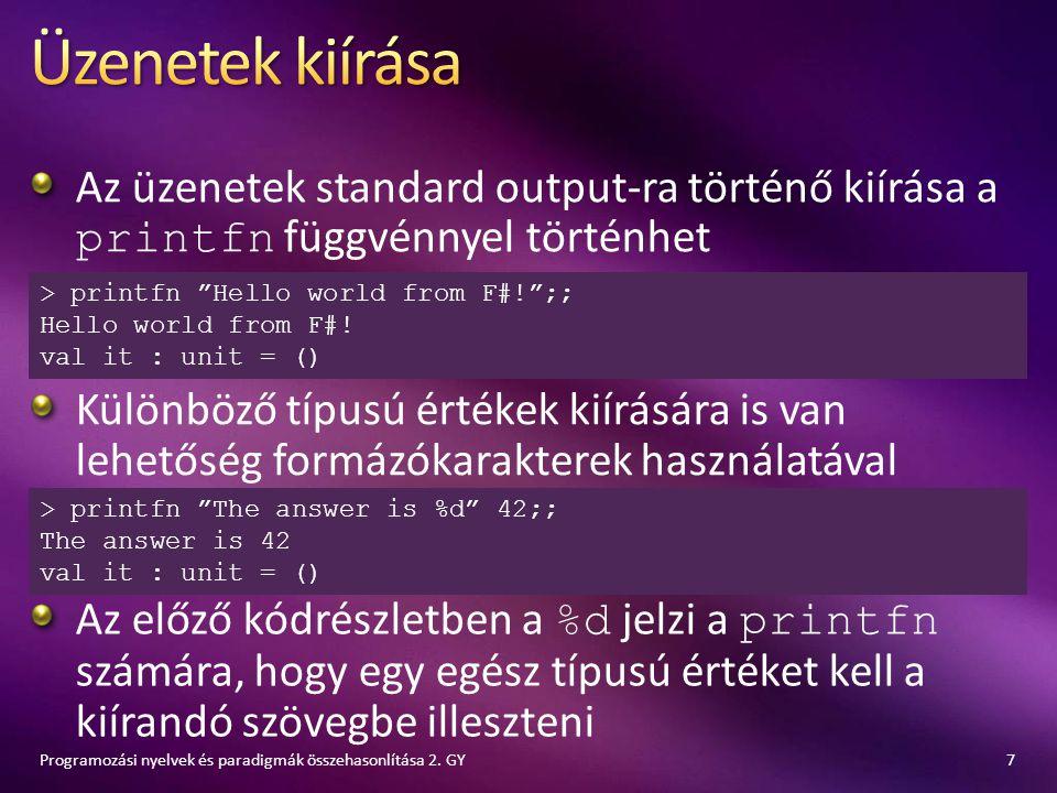 """Az üzenetek standard output-ra történő kiírása a printfn függvénnyel történhet 7Programozási nyelvek és paradigmák összehasonlítása 2. GY > printfn """"H"""
