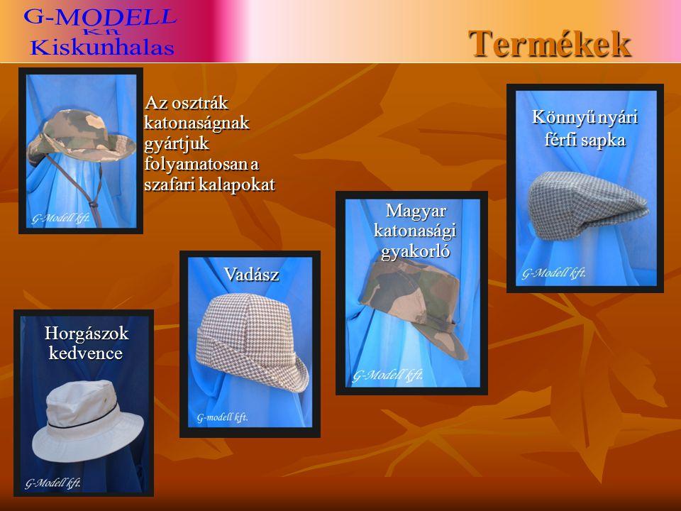 Termékek Az osztrák katonaságnak gyártjuk folyamatosan a szafari kalapokat Könnyű nyári férfi sapka Magyar katonasági gyakorló Horgászok kedvence Vadász