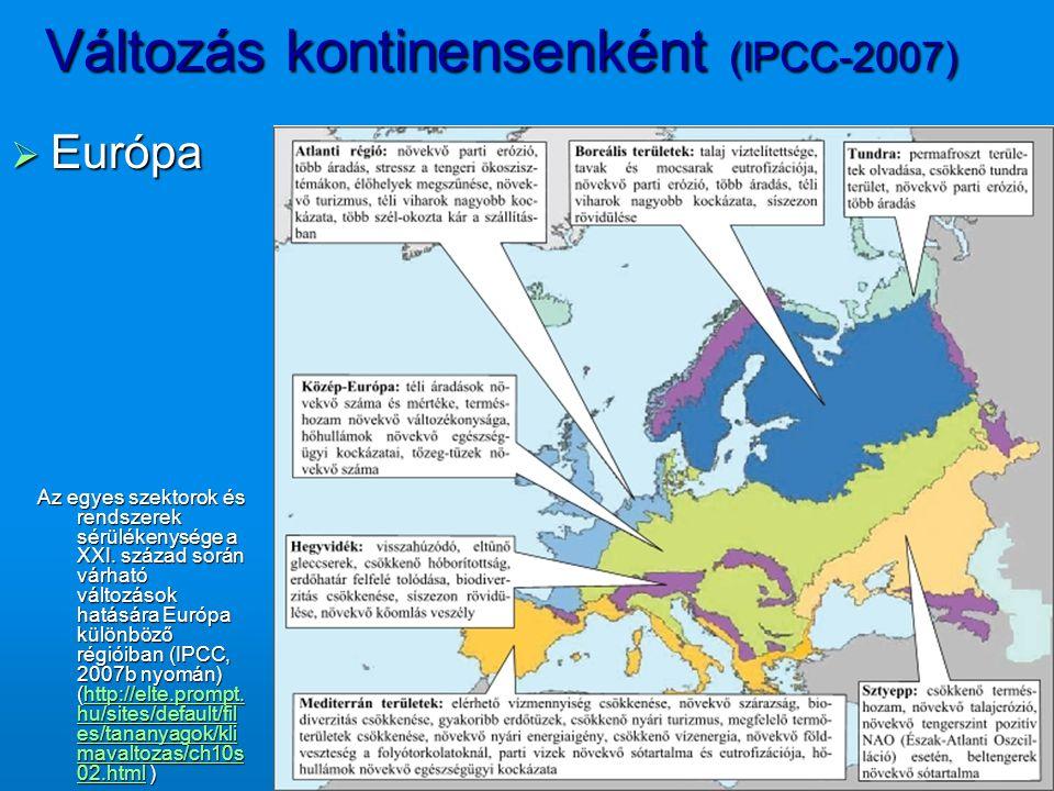 Változás kontinensenként (IPCC-2007)  Európa Az egyes szektorok és rendszerek sérülékenysége a XXI. század során várható változások hatására Európa k