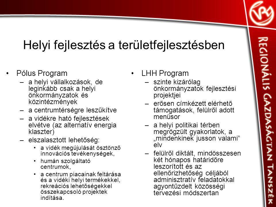 Helyi fejlesztés a területfejlesztésben Pólus Program –a helyi vállalkozások, de leginkább csak a helyi önkormányzatok és közintézmények –a centrumtér