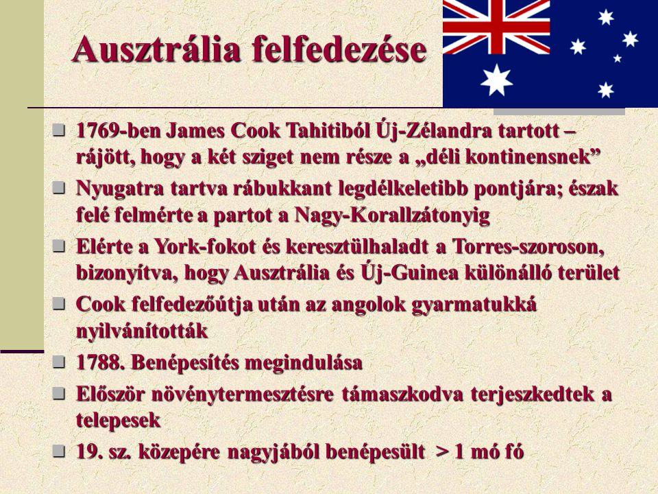 """Ausztrália felfedezése 1769-ben James Cook Tahitiból Új-Zélandra tartott – rájött, hogy a két sziget nem része a """"déli kontinensnek"""" 1769-ben James Co"""