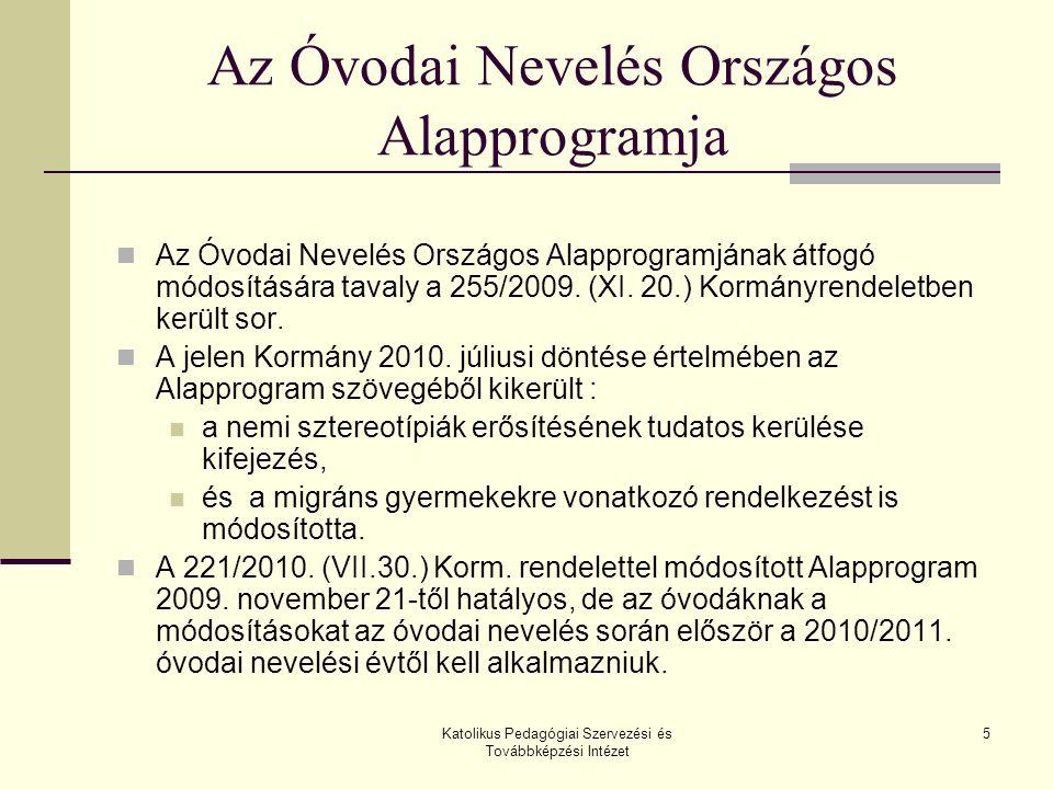 5 Az Óvodai Nevelés Országos Alapprogramja Az Óvodai Nevelés Országos Alapprogramjának átfogó módosítására tavaly a 255/2009. (XI. 20.) Kormányrendele