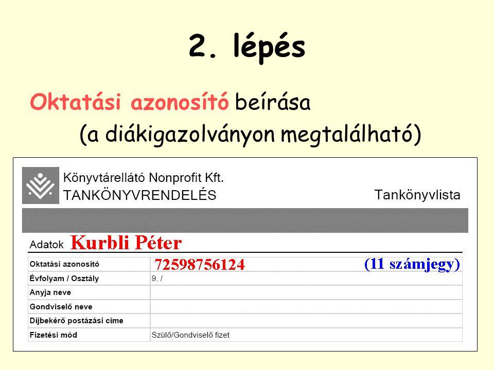 2. lépés Oktatási azonosító beírása (a diákigazolványon megtalálható)