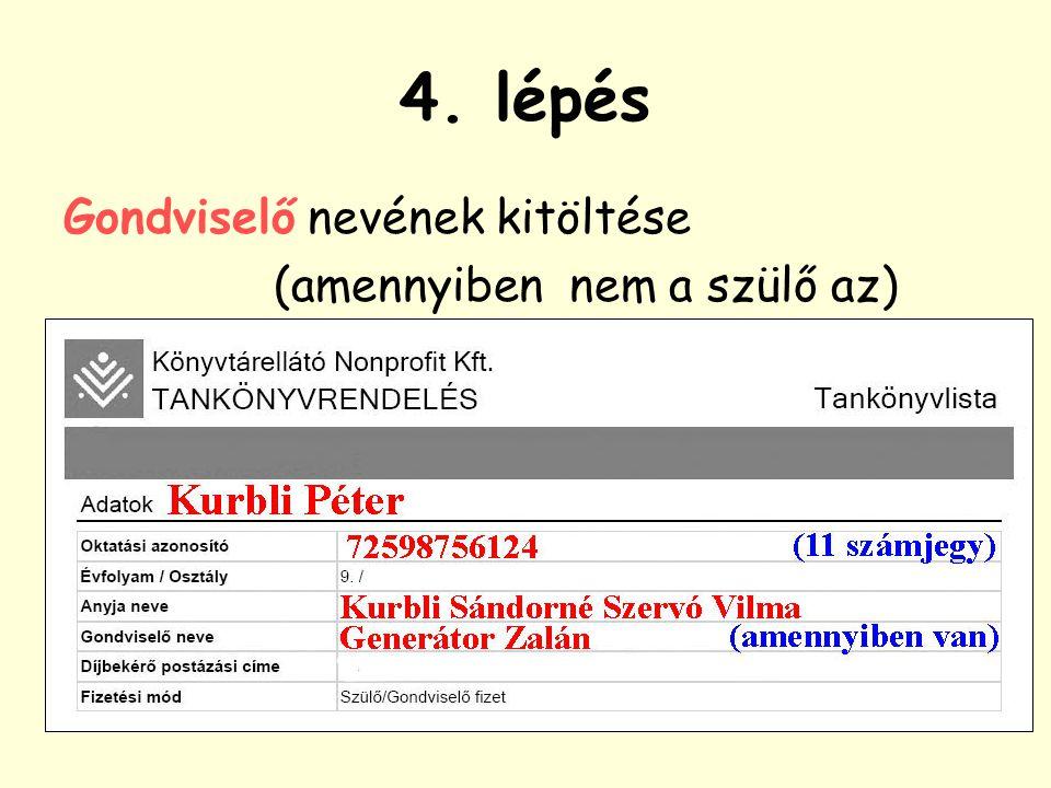 5. lépés Díjbekérő postázási (lakcím) beírása